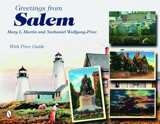 Greetings from Salem, Massachusetts By Martin, Mary/ Wolfgang-Price, Nathaniel