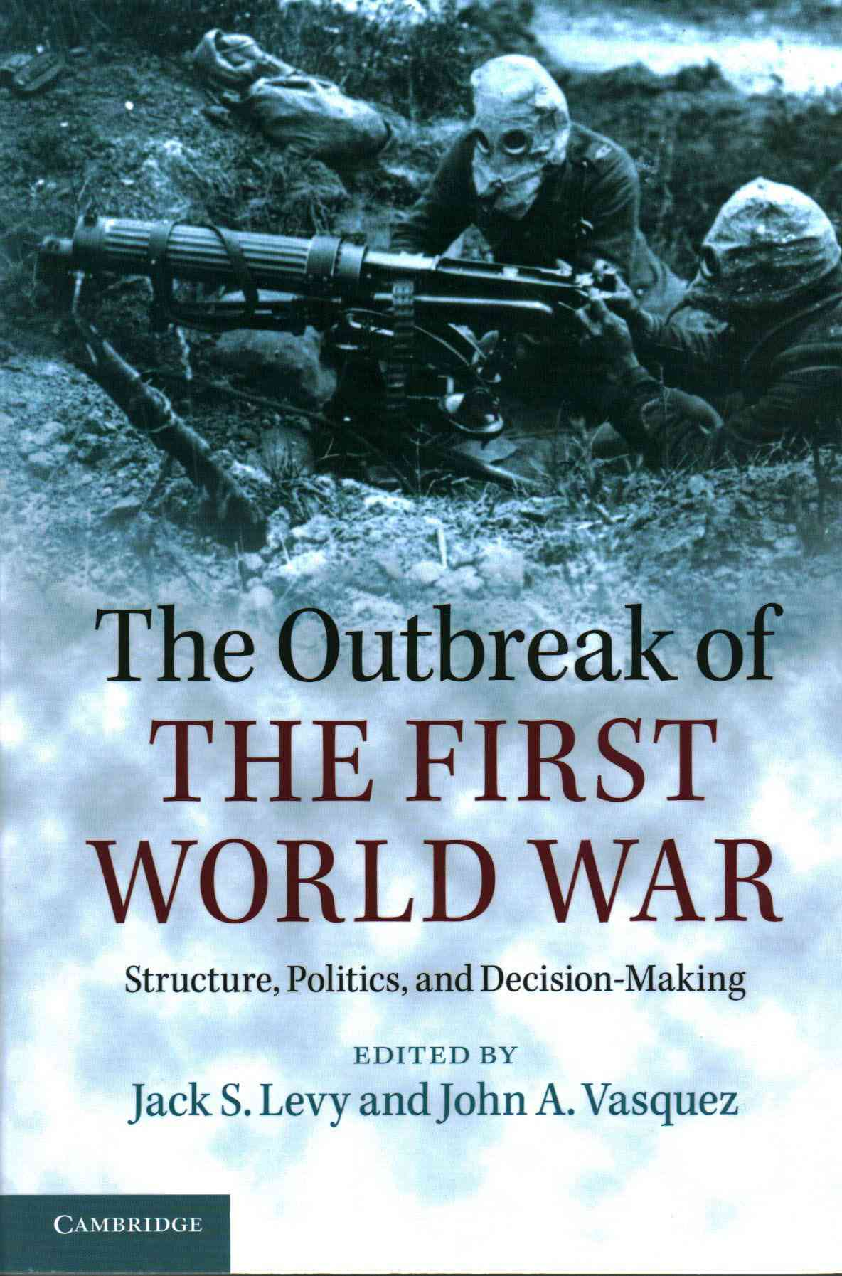 The Outbreak of the First World War By Levy, Jack S. (EDT)/ Vasquez, John A. (EDT)
