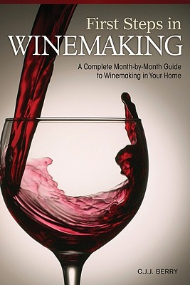 First Steps in Winemaking By Berry, C. J. J.